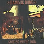 Damage Done Stories Never Told