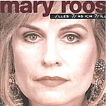 Mary Roos Alles Was Ich Will