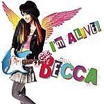 Becca I'm Alive! (Single)