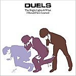 Duels The Bright Lights & What I Should Have Learned (Limited Edition Packaging)