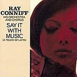 Ray Conniff Say It With Music (A Piece Of Latin)
