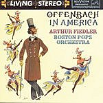 Arthur Fiedler Offenbach In America