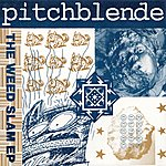 Pitchblende The Weed Slam (3-Track Maxi-Single)