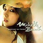 Michelle Branch Sooner Or Later (DMD Single)