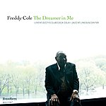 Freddy Cole The Dreamer In Me: Live At Dizzy's Club Coca-Cola, Jazz At Lincoln Center