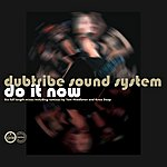 Dubtribe Sound System Do It Now (6-Track Maxi-Single)