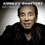 Smokey Robinson Don't Know Why (Single)