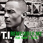 T.I. Remember Me [Feat. Mary J. Blige] (Edited)(Single)
