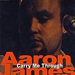 Aaron James Carry Me Through - Single