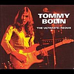 Tommy Bolin The Ultimate: Redux [Original Recording Remastered]
