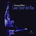 Tommy Bolin Come Taste The Man [Original Recording Remastered]