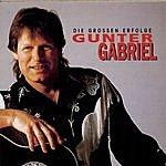 Gunter Gabriel Gunter Gabriel - Die Großen Erfolge