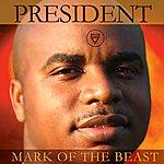 The President Mark Of The Beast
