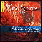 Doc Holiday Wind Spirits: A Tribute To Native American Music