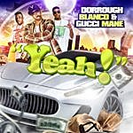 Blanco Yeah! (Feat. Gucci Mane & Dorrough)