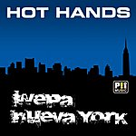 Hot Hands Wepa Nueva York