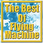 The Flying Machine The Best Of Flying Machine