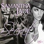 Samantha Jade Secret