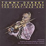 Tommy Dorsey & His Orchestra The Post-War Era