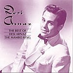 Desi Arnaz The Best Of Desi Arnaz: The Mambo King