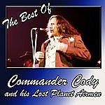 Commander Cody & His Lost Planet Airmen The Best Of Commander Cody And His Lost Planet Airmen