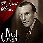 Noël Coward Noel Coward - The Great Shows
