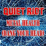 Quiet Riot Metal Health (Bang Your Head) (As Heard In The Wrestler) (Re-Recorded / Remastered)