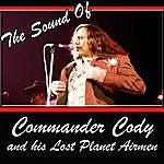 Commander Cody & His Lost Planet Airmen The Sound Of Commander Cody And His Lost Planet Airmen