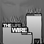 Gregor Tresher The Life Wire Pt. 1