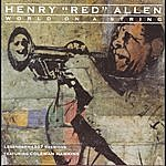Henry 'Red' Allen World On A String