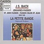 La Petite Bande Bach: Johannes Passion