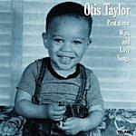 Otis Taylor Pentatonic Wars And Love Songs