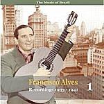 Francisco Alves The Music Of Brazil / Francisco Alves, Volume 1 / 1933 - 1941