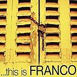 Franco ...this Is Franco