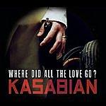 Kasabian Where Did All The Love Go? (3-Track Maxi-Single)