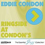 Eddie Condon Ringside At Condon's