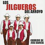 Los Jilgueros Del Arroyo Corrido De Jose Garcia