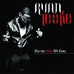 Ryan Leslie You're Not My Girl (Single)