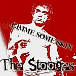 The Stooges Gimme Some Skin (2-Track Single)