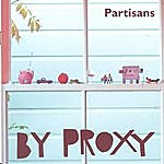 The Partisans By Proxy