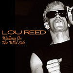 Lou Reed Walking On The Wild Side