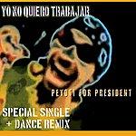 Peyoti For President Yo No Quiero Trabajar (3-Track Maxi-Single)