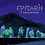 Epitaph Dancing With Ghosts
