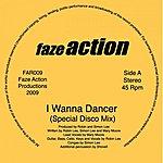 Faze Action I Wanna Dancer (4-Track Maxi-Single)