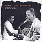 Johnny Hodges Con Soul And Jazz: Wild Bill Is The Boss!
