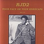RJD2 Your Face Or Your Kneecaps
