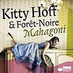 Kitty Hoff Mahagoni (Single Edit)