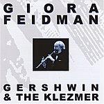 Giora Feidman Gershwin & The Klezmer