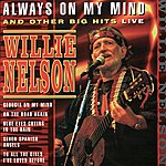 Willie Nelson Always On My Mind And Other Hits Live