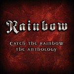Rainbow Catch The Rainbow: The Anthology (International Version)